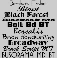 Bernhard Fashion, Biorst, Black Forest, Blackoak Std, Bolt Bd BT, Borealis, Brian Handwriting, Broadway, Brush Script MT, Busorama Md BT