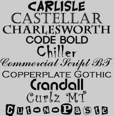 Carlisle, Castellar, Charlesworth, Code Bold, Chiller, Commercial Script BT, Copperplate Gothic, Crandall, Curlz MT, Cut-N-Paste