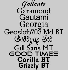 Gallante, Garamond, Gautami, Georgia, Geoslab703 Md BT, Giddyup Std, Gill Sans MT, Good Times, Gorilla BT, Grizzly BT
